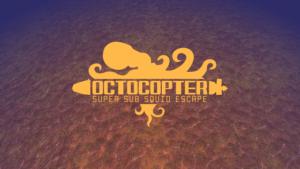 Octocopter : Super Sub Squid Escape