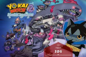Yo-kai Watch 2 - Spectres psychiques - test 3DS